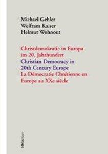 Christdemokratie in Europa im 20. Jahrhundert = Christian democr