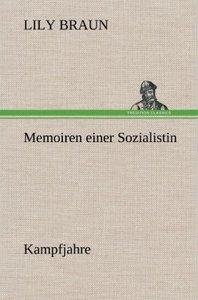 Memoiren einer Sozialistin - Kampfjahre