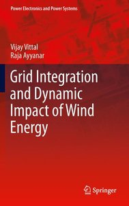 Grid Integration and Dynamic Impact of Wind Energy