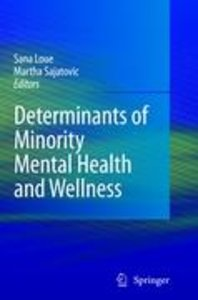 Determinants of Minority Mental Health and Wellness