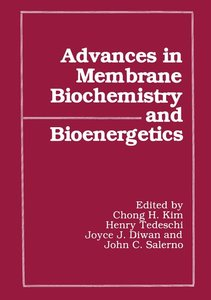 Advances in Membrane Biochemistry and Bioenergetics