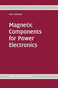 Magnetic Components for Power Electronics