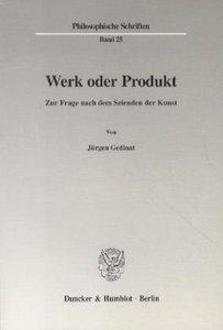 Werk oder Produkt.