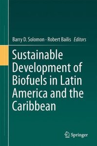 Sustainable Development of Biofuels in Latin America and the Car