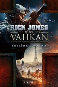 ENTFÜHRT IN PARIS (Die Ritter des Vatikan 5)