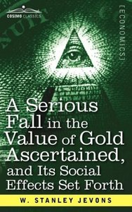 A Serious Fall in the Value of Gold Ascertained