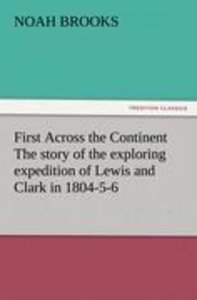First Across the Continent The story of the exploring expedition
