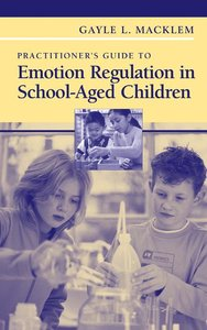 Practitioner's Guide to Emotion Regulation in School-Aged Childr