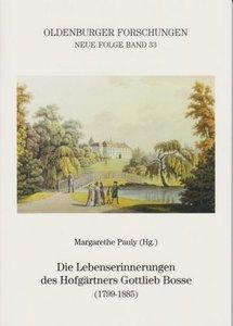Die Lebenserinnerungen des Hofgärtners Gottlieb Bosse (1799-1885