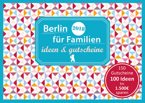 Berlin für Familien - ideen & gutscheine 2018