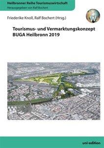 Tourismus- und Vermarktungskonzept BUGA Heilbronn 2019