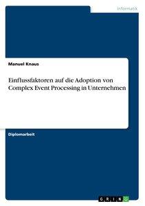 Einflussfaktoren auf die Adoption von Complex Event Processing i