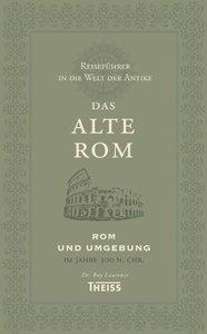 Reiseführer in die Welt der Antike. Das alte Rom