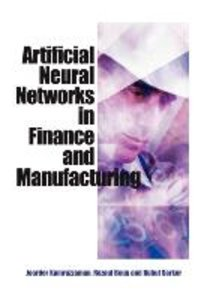 Artificial Neural Networks in Finance and Manufacturing