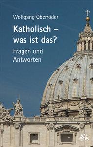 Katholisch - Was ist das?