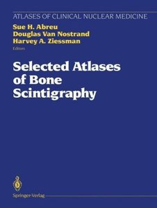 Selected Atlases of Bone Scintigraphy