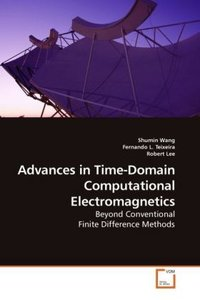 Advances in Time-Domain Computational Electromagnetics