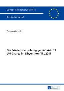 Die Friedensbedrohung gemäß Art. 39 UN-Charta im Libyen-Konflikt