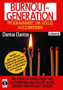 BURNOUT GENERATION - PROGRAMMIERT, UM ZU BRENNEN