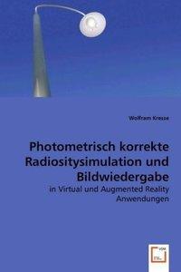 Photometrisch korrekte Radiositysimulation und Bildwiedergabe