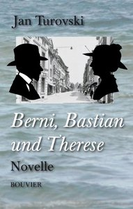 Berni, Bastian und Therese