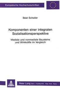 Komponenten einer integralen Sozialisationsperspektive
