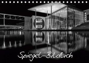 Spiegel-Bildlich (Tischkalender 2019 DIN A5 quer)