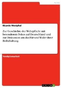 Zur Geschichte der Wehrpflicht mit besonderem Fokus auf Deutschl