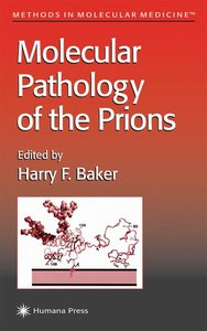 Molecular Pathology of the Prions