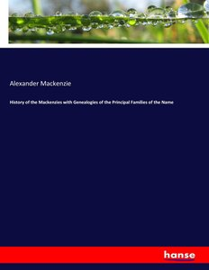 History of the Mackenzies with Genealogies of the Principal Fami