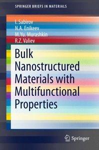 Bulk Nanostructured Materials with Multifunctional Properties