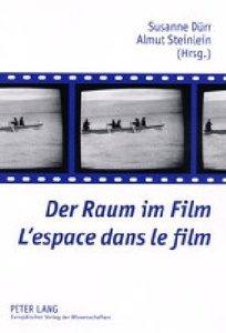 Der Raum im Film. L'espace dans le film