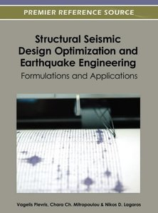 Structural Seismic Design Optimization and Earthquake Engineerin