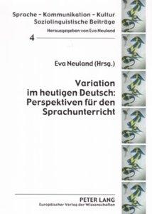 Variation im heutigen Deutsch: Perspektiven für den Sprachunterr