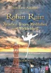 Robin Rain: Zwischen Traum, Meditation und Wirklichkeit