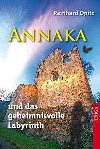 Annaka ... und das geheimnisvolle Labyrinth