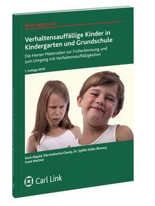 Verhaltensauffällige Kinder in Kindergarten und Grundschule