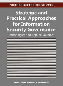 Strategic and Practical Approaches for Information Security Gove