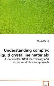 Understanding complex liquid crystalline materials