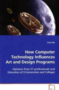 How Computer Technology Influences Art and DesignPrograms