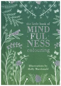 The Little Mindfulness Colouring Book
