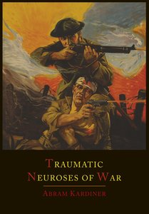 The Traumatic Neuroses of War