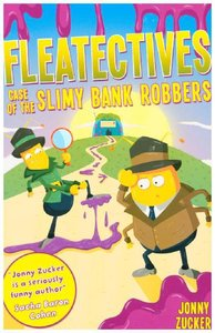 Fleatectives 4: Case of the Slimy Bank Robbers