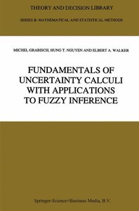 Fundamentals of Uncertainty Calculi with Applications to Fuzzy I