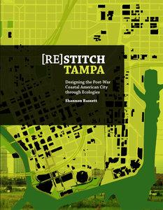 (Re)stitch Tampa: Designing the Post War