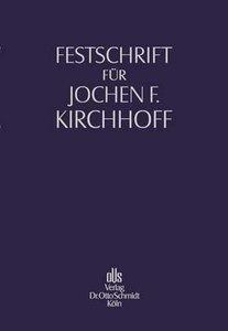 Festschrift für Jochen F. Kirchhoff zum 75. Geburtstag
