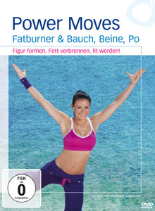 Power Moves - Fatburner & Bauch, Beine, Po - Figur formen, Fett