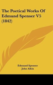 The Poetical Works Of Edmund Spenser V5 (1842)
