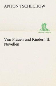 Von Frauen und Kindern II. Novellen