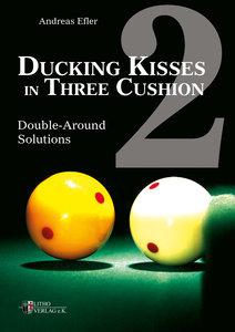 Ducking Kisses in Three Cushion Vol. 2